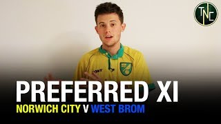 NORWICH V WEST BROM - CHANGES IN THE MIDFIELD! - PREDICTED 11