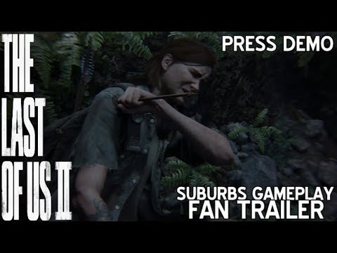 The Last Of Us Part II - OUTBREAK DAY - Suburbs Press Demo Gameplay