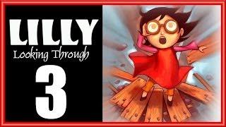 Lilly Looking Through - Прохождение игры на русском [#3]