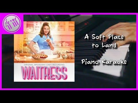 """A Soft Place To Land"" - Waitress || [Piano Karaoke Instrumental Cover]"