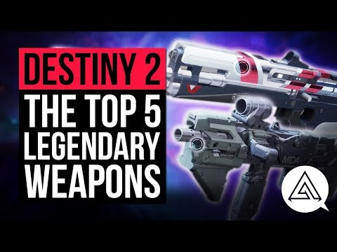 DESTINY 2 | Top 5 Legendary Weapons You Should be Using