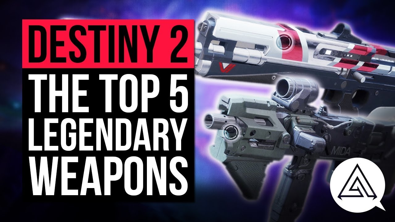 DESTINY 2 | Top 5 Legendary Weapons You Should be Using ...  Legendary
