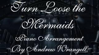 Turn Loose the Mermaids by Nightwish (Andrew Wrangell piano arrangement)