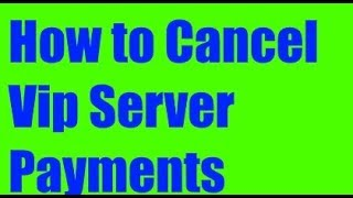 How To Cancel All Your Payments In A Vip Server Roblox
