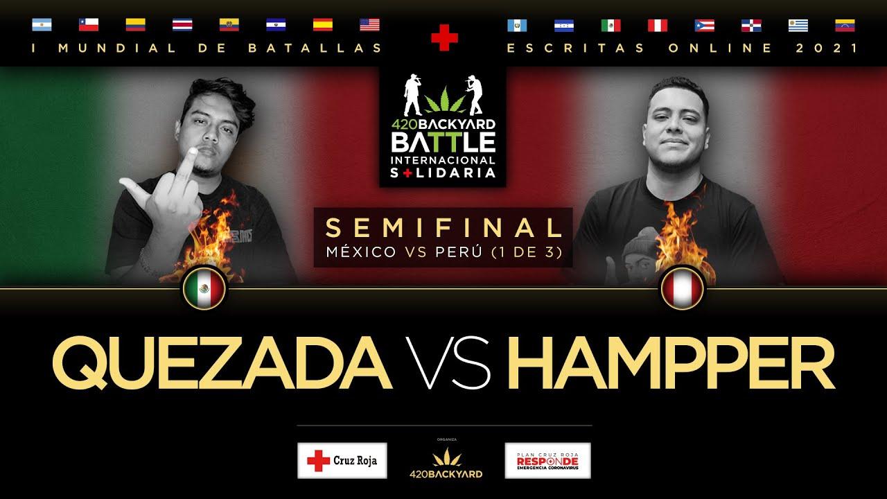 QUEZADA vs HAMPPER. SEMIFINAL MX vs PE 1 de 3. 420 Backyard Battle. I Mundial de escritas