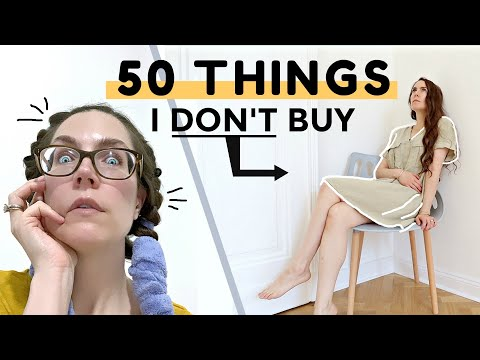 💸 50 THINGS I STOPPED BUYING AS A MINIMALIST // SAVING MONEY + BEING HAPPIER (5 YEARS OF MINIMALISM)