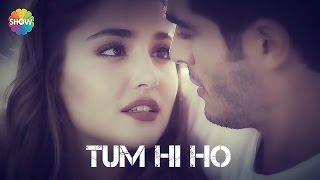 Tum Hi Ho || Remake || Hayat And Murat