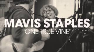 "Mavis Staples - ""One True Vine"" (Full Album Stream)"