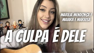 Baixar Marília Mendonça - A Culpa é Dele (feat. Maiara e Maraisa) (cover Isa Guerra)