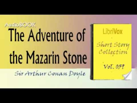 The Adventure of the Mazarin Stone Sir Arthur Conan Doyle Audiobook