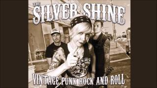 The Silver Shine - Reach For The Sky (Social Distorsion cover)  [Vintage Punk Rock and Roll - 2014]