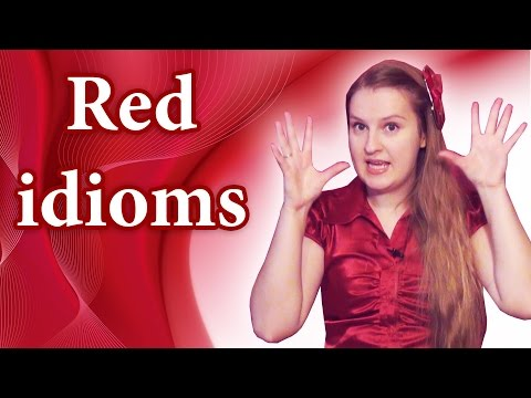 №88 English idioms - red: roll out the red carpet, be in red, red eye, catch red-handed, see red