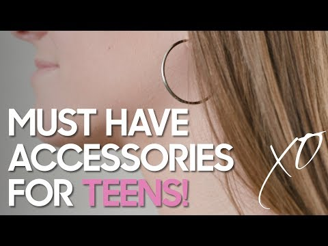 Must Have Accessories for Teens | 2018
