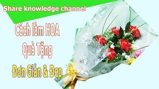 Share Knowledge- Cách Làm Hoa Quà tặng 20/11 Đẹp mà Rẻ| The Flowers for Teacher Day