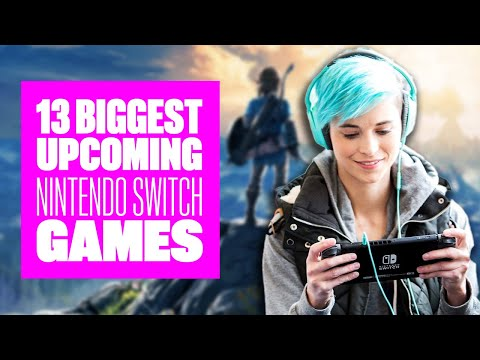 13 Biggest Upcoming Nintendo Switch Games - NINTENDO SWITCH GAMES