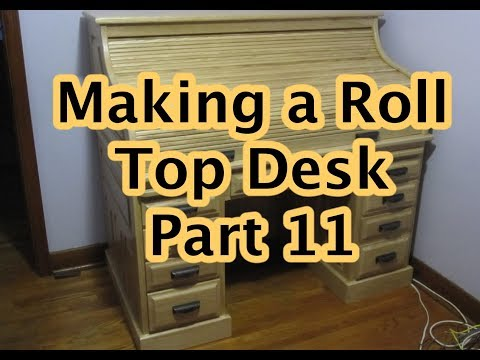 Making a Roll Top Desk Part 11