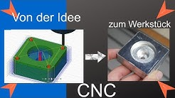 CNC-Fräsen CAD / CAM - Von der Idee zum fertigen Bauteil !