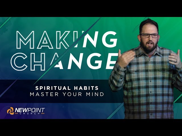 Master Your Mind | Making Change [ New Point Church ]
