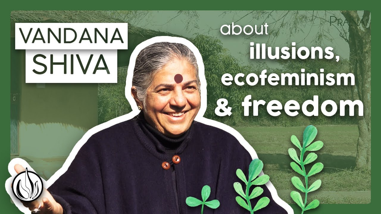 Vandana Shiva : Shattering Illusions, Seeding Freedom [Sous-titrée en Français]