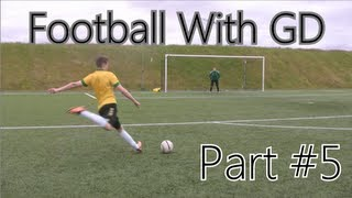 Football With GD | Part #5 | MY BEST GOAL!