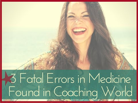 3 Fatal Errors in Medicine Now Also In Coaching - Soul-Activation Thursdays