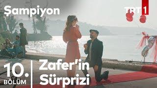Zafer'in Evlilik Teklifi! | Şampiyon 10. Bölüm