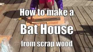 How to make a Bat House from Scrap Wood- Part 1