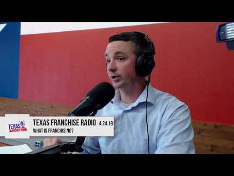 Texas Franchise Radio Episode 1: What is Franchising