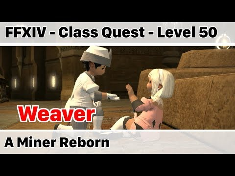 FFXIV Weaver Class Quest Level 50 ARR - A Miner Reborn - A Realm Reborn