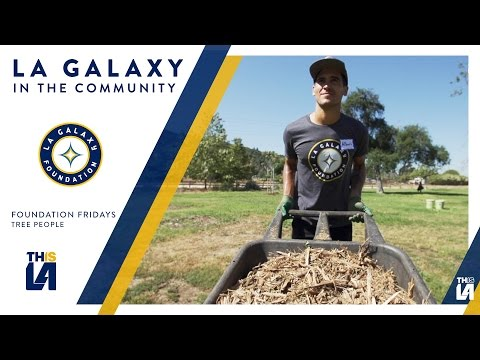 LA Galaxy plant trees with Tree People for Earth Week | Foundation Fridays