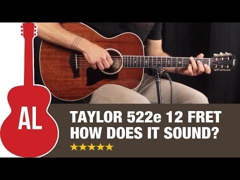 Taylor 522e 12 Fret - How Does it Sound?