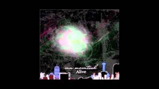 Ian Mcintosh - Alive - What Does it Sound Like