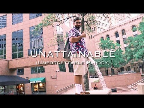 UNATTAINABLE (French Montana Unforgettable Parody) - RwnlPwnl