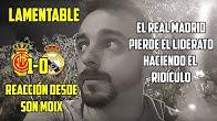 ALUCINO, EL REAL MADRID PIERDE EL LIDERATO HUMILLADO - MALLORCA 1-0 REAL MADRID