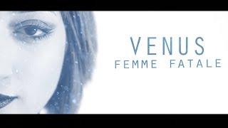Venus - FEMME FATALE