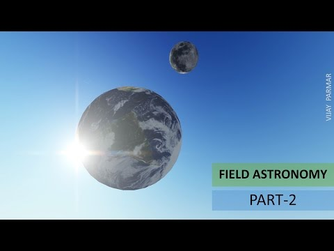 Lecture 17 | FIELD ASTRONOMY - हिंदी | PART 2