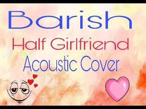 Baarish Acoustic Cover By Ashish Sen