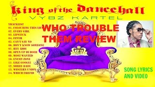 VYBZ KARTEL WHO TROUBLE DEM  VIDEO & SONG REVIEW