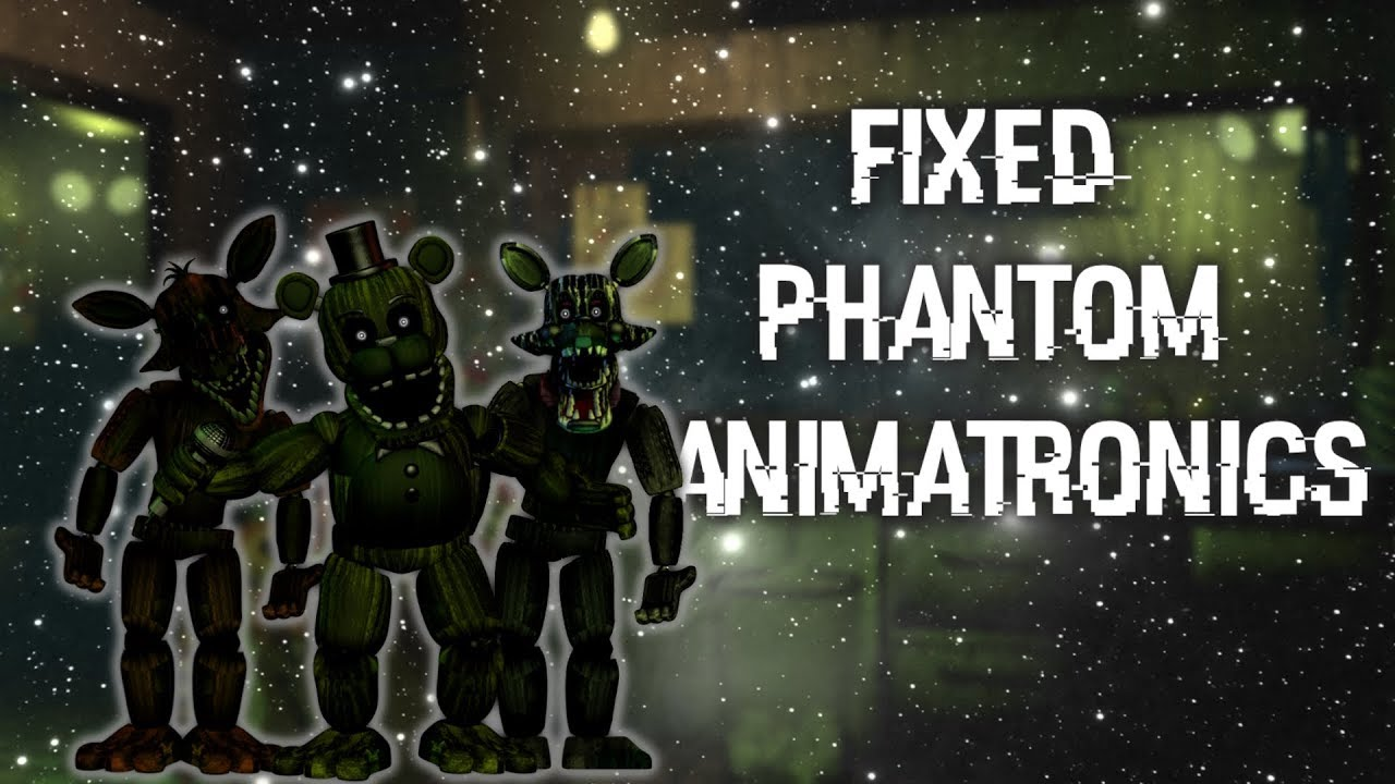 FNAF | Speed Edit] Making Fixed Phantom Animatronics