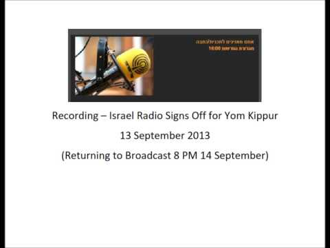 Israel Radio Reshet Bet Signs Off   Yom Kippur Eve 13 9 2013