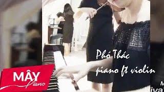 THÁNH CA   Phó Thác   Mây Piano Ft Kiều Violin
