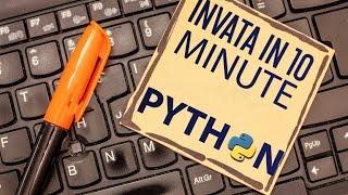 Tutorial Python - Invata in 10 minute