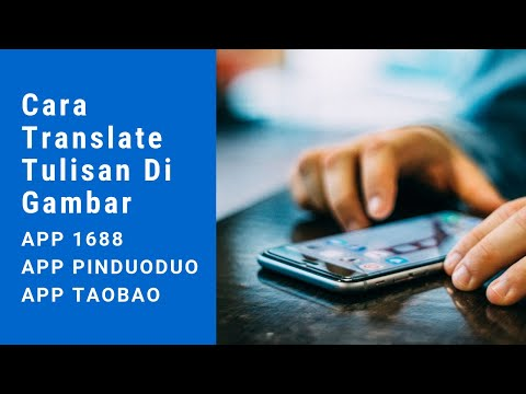 Cara Translate Tulisan Di Gambar App 1688 Pinduoduo Taobao