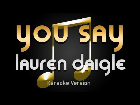 Lauren Daigle - You Say (Karaoke) ♪