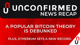 Crypto News Recap - A Popular Bitcoin Theory Is Debunked - Stories from June 26th - July 3rd 2020