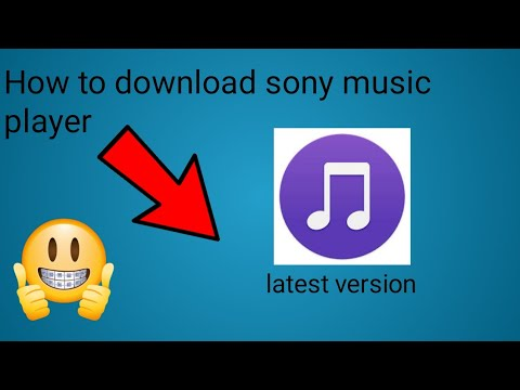 How to download sony music player last version  9.3.13 .A.1.0 best music player