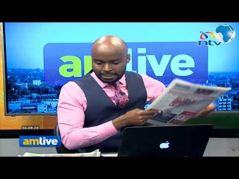 News making headlines in Kenya - Press review, Amlive