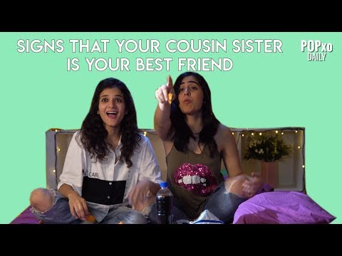 Download Youtube: Signs That Your Cousin Sister Is Your Best Friend - POPxo