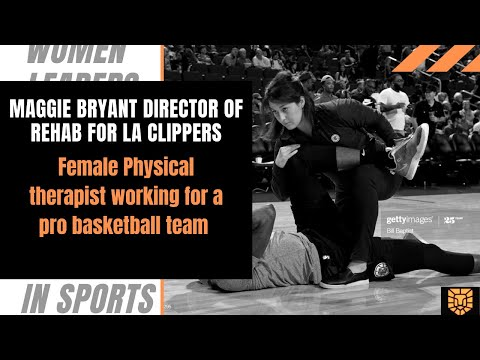 Working as a Physical Therapist in the NBA: Maggie Bryant with the Los Angeles Clippers