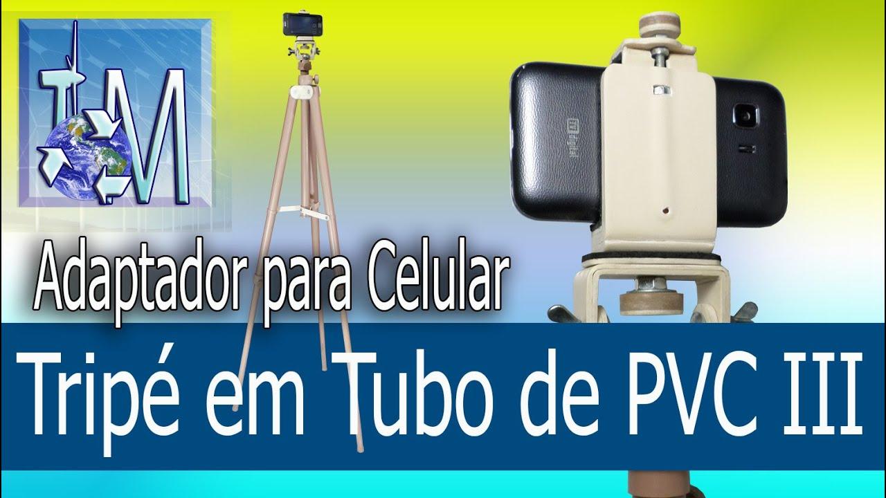Download Tripé em Tubo de PVC III Adaptador para Celular